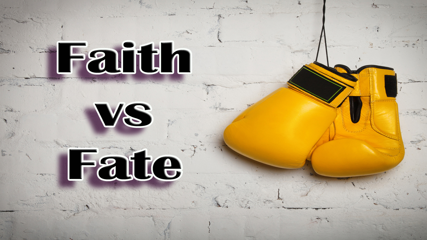 Faith vs Fate