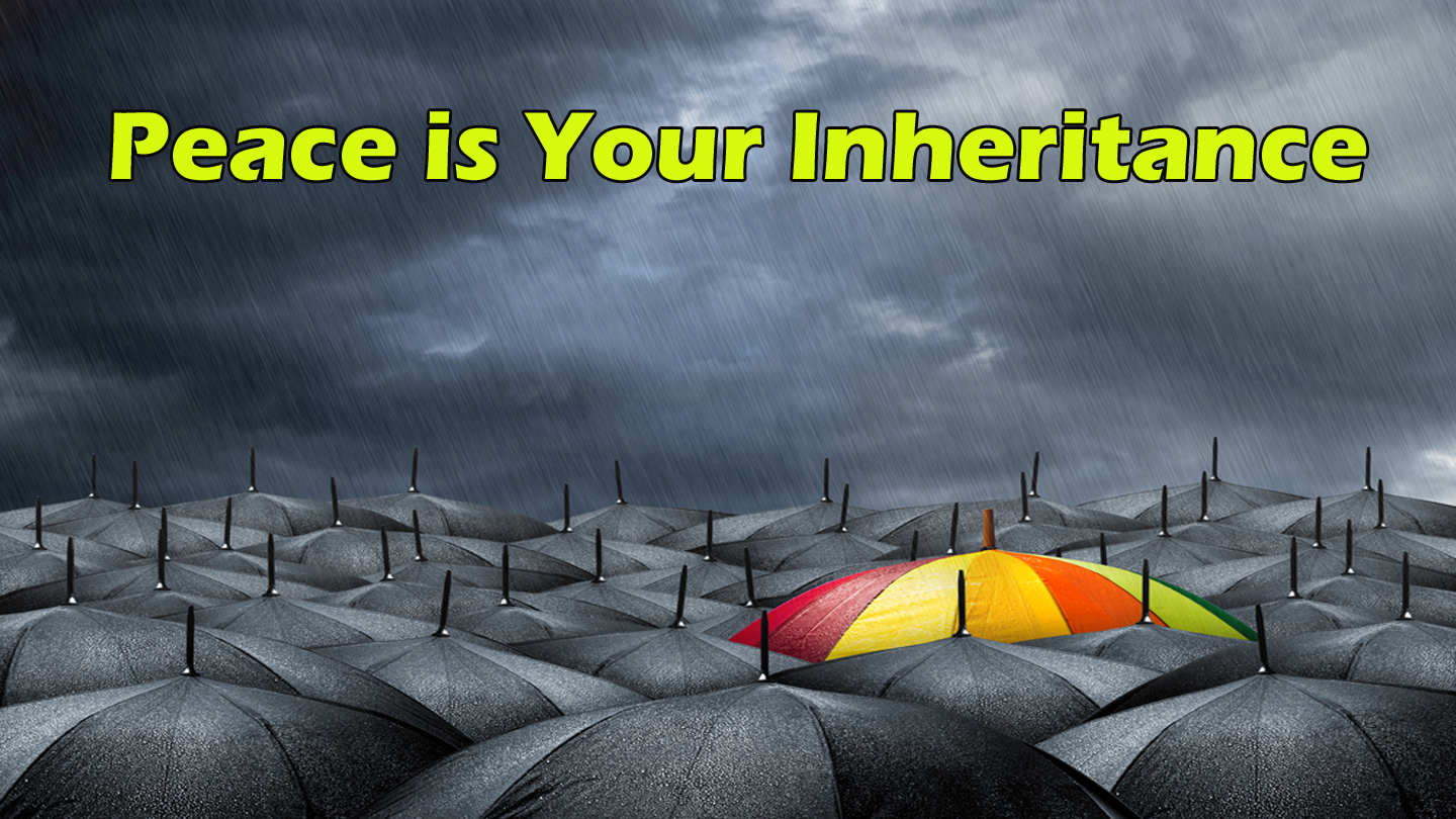 Peace in Your Inheritance